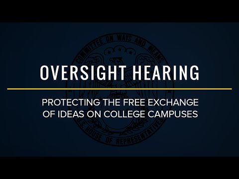 Oversight Subcommittee Hearing on Protecting the Free Exchange of Ideas on College Campuses
