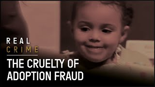 The Horrific Reality of Adoption Fraud | Fraud Squad TV | Real Crime