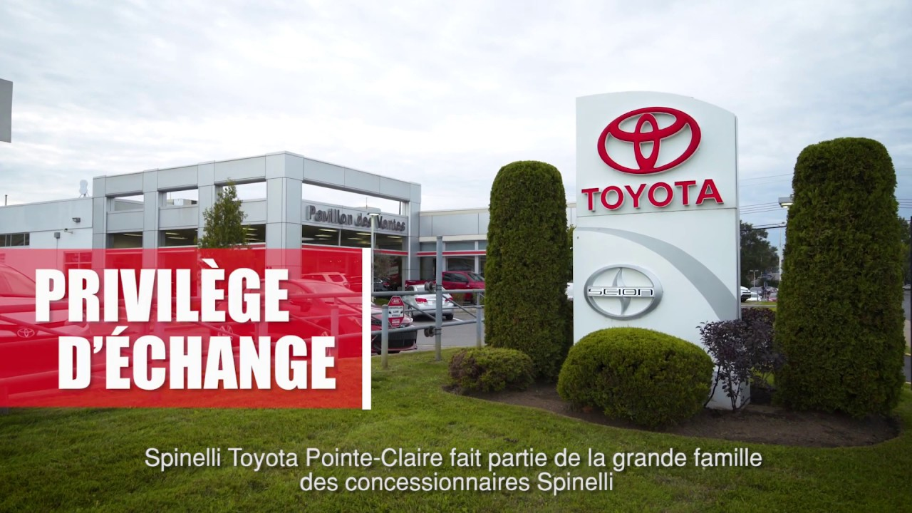 Toyota Pointe Claire >> Concessionnaire Toyota A Montreal West Island Spinelli