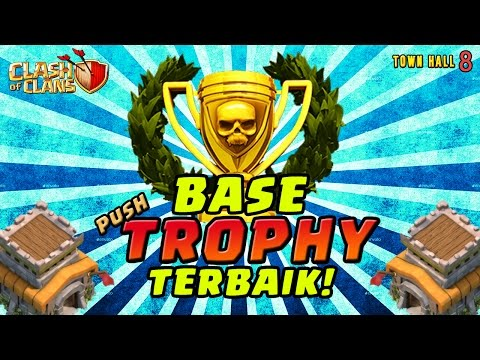 BASE PUSH TROPHY TH 8 TERBAIK - Clash of Clans Indonesia