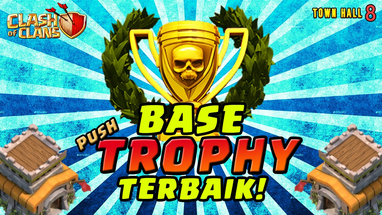 Base Push Trophy Th 8 Terbaik Clash Of Clans Indonesia Youtube