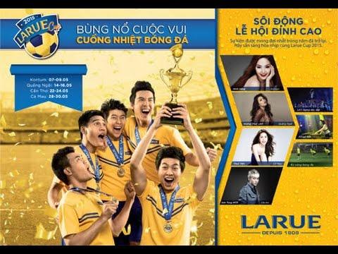 TƯỜNG THUẬT TRƯC TIẾP GIẢI BÓNG ĐÁ LARUE CUP 2015 [Kon Tum]