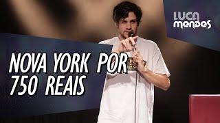 FUI PRA NOVA YORK POR 750 REAIS - LUCA MENDES