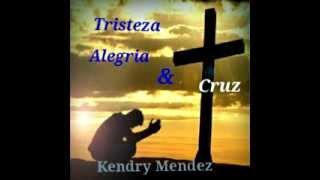 Tristeza, Alegria Y Cruz - Kendry Men