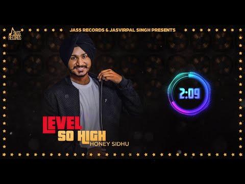 Level So High | (Full Song) | Honey Sidhu | New Punjabi Songs 2017 | Latest Punjabi Songs 2017