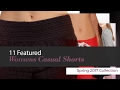 11 Featured Womens Casual Shorts Spring 2017 Collection