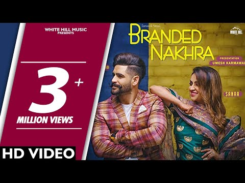 Branded Nakhra Full Video Song | Sanaa - Ninja