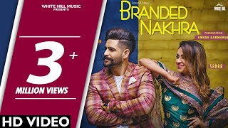 Branded Nakhra (Full Song) Sanaa - Ninja | Goldboy | White Hill Music | New Punjabi Songs 2018 thumbnail