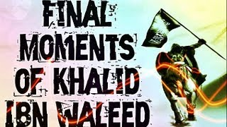 Final Moments of Khalid Ibn Waleed ᴴᴰ ┇ Powerful Speech ┇ by Sh. Zahir Mahmood ┇ TDR ┇