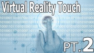 Virtual Reality Touch [Pt.2]: Bridge to Another World