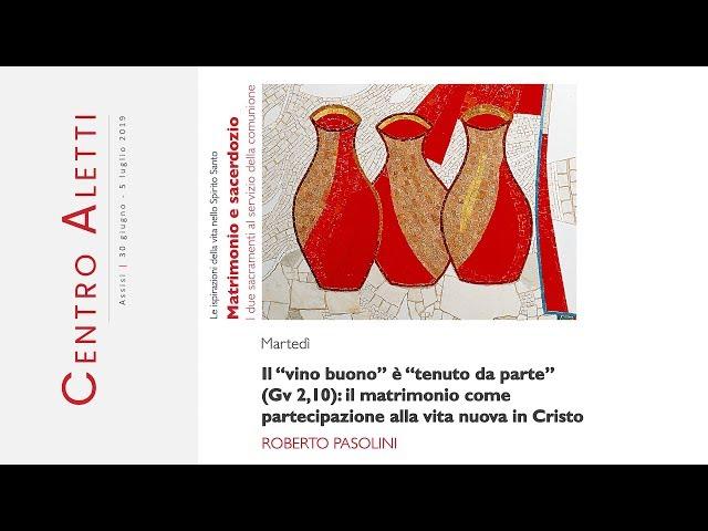 """[ASSISI 2019] #06 Il """"vino buono"""" è """"tenuto da parte"""" - Roberto Pasolini"""