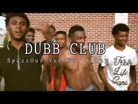 DUBB CLUB - SpazzOut Vee Ft. Johny Bang