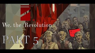We. The Revolution [PART5] - The Peoples Entertainment