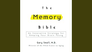 The Memory Bible: An Innovative Strategy for Keeping Your Brain Young, Part 1