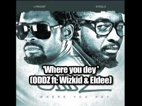 ODDZ: 'Where you dey' ft: Wiz Kid & Eldee