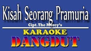Kisah Seorang Pramuria (The Mercy's) Karaoke Dangdut