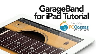 GarageBand for iPad Tutorial
