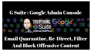 Google Admin Console Security Objectionable Content Block, Quarantine, Divert Emails