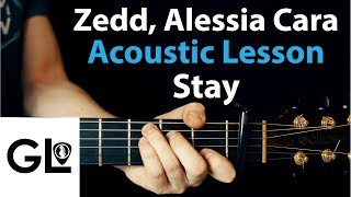 Zedd Ft. Alessia Cara - Stay: Acoustic Guitar Lesson