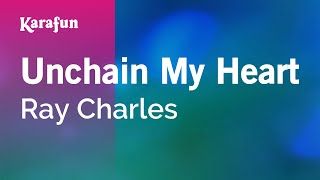 Karaoke Unchain My Heart - Ray Charles *