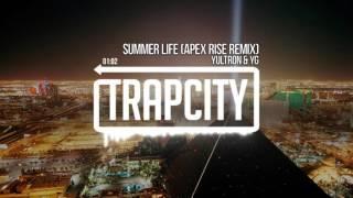 Yultron & YG - Summer Life (Apex Rise Remix)