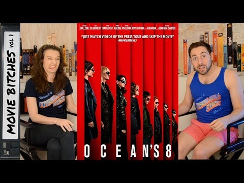 oceans 8 movie review moviebitches ep 194 youtube