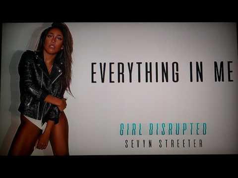 Sevyn Streeter - Everything In Me (Audio)