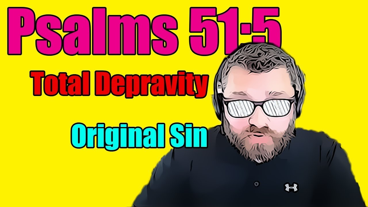 Discussing Psalm 51:5