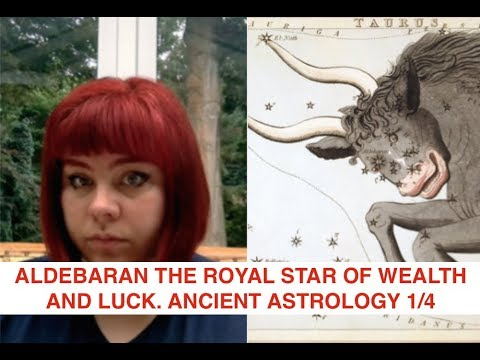 ALDEBARAN THE ROYAL STAR OF WEALTH AND LUCK. ANCIENT ASTROLOGY 1/4