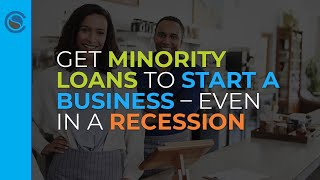 Get Minority Loans to Start a Business – Even in a Recession