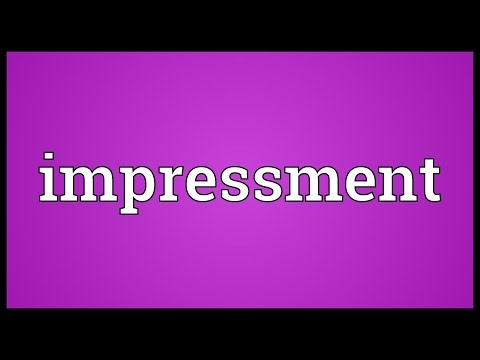 Impressment Meaning