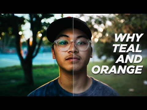 WHY Color Grade TEAL And ORANGE?!?!