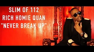 Slim of 112 (Feat. Rich Homie Quan) Never Break Up