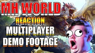 ►Monster Hunter World►MULTIPLAYER  DEMO FOOTAGE►THE HYPE HURTS!►REACTION