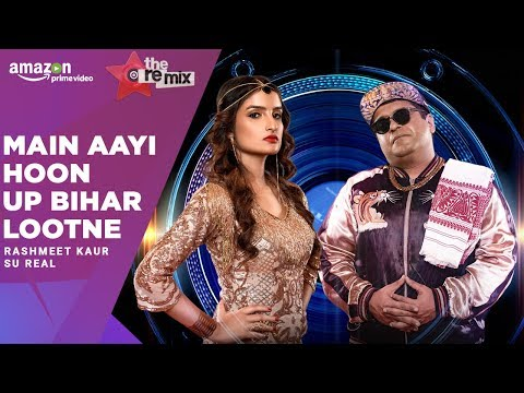 Main Aayi Hoon Up Bihar Lootne-The Remix   Amazon Prime Original  Episode 5  Rashmeet Kaur   Su Real