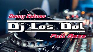 DJ LOS DOL FULL BASS DENNY CAKNAN VIRAL REMIX TERBARU 2020