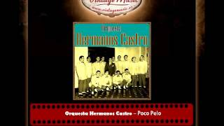 Orquesta Hermanos Castro – Poco Pelo