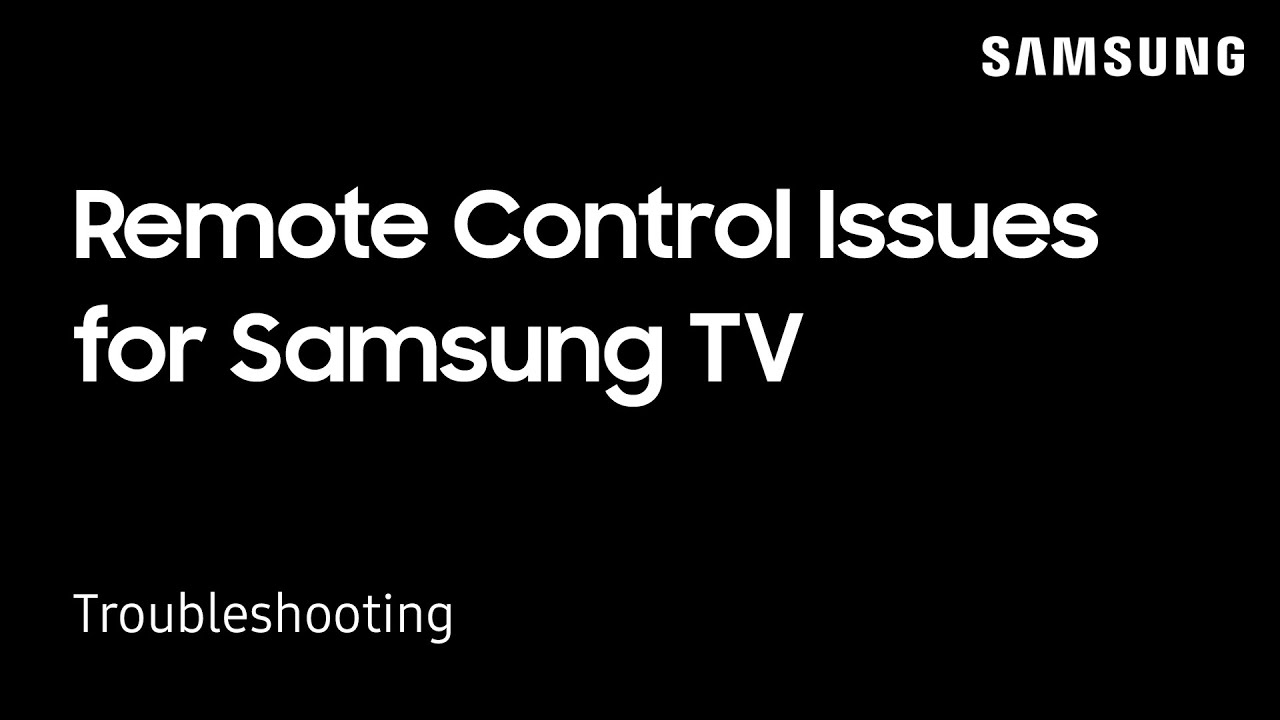 Troubleshooting Remote Control Issues for your Samsung TV