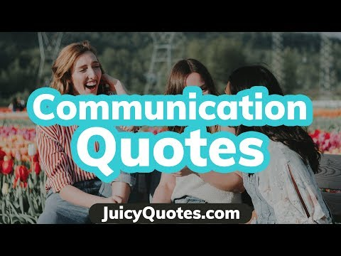 Communication Quotes And Sayings - Best Quotes About Communication