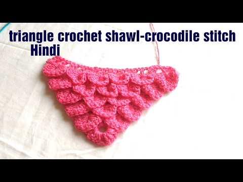 Triangle crochet shawl-crocodile stitch-pattern7-crochet in Hindi ...