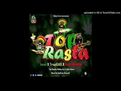 IWAN - Top Rasta ft. trapGad & Kojo biblikal (Top skanka Riddim) Prod. By  Freddix Beatz (Mixed At G