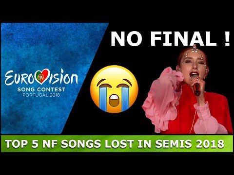 My Top 5 National Final Songs Who Failed To Qualify - Eurovision 2018