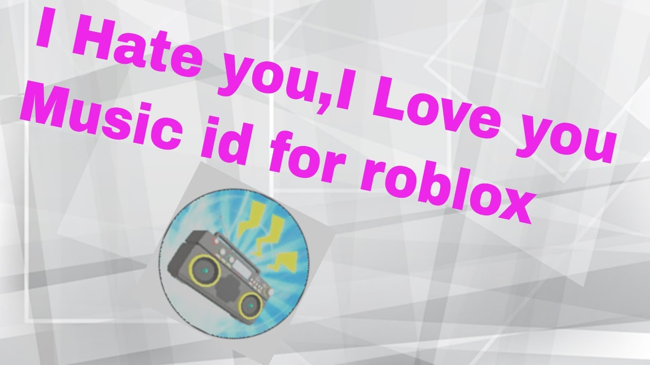 Roblox Song Id For I Hate Ui Love You - i think im in love with you roblox song id