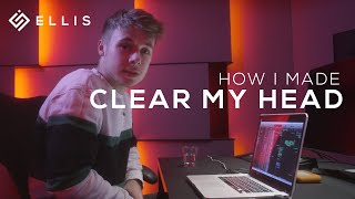 """How I Made &quotClear My Head"""" by Ellis"""