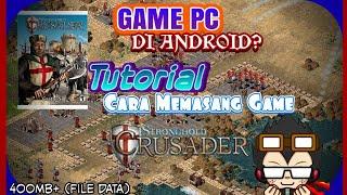 Game PC ada di Android?   Tutorial Memainkan Game Stronghold Crusader Di Android.