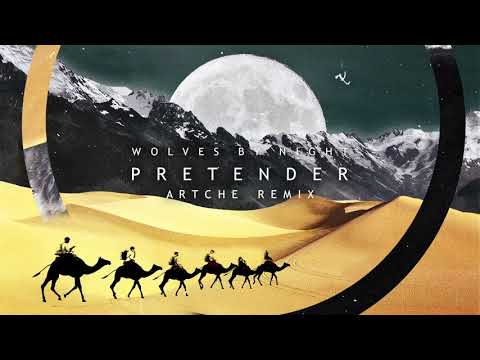 Wolves By Night - Pretender (Artche Remix) [Official Audio]
