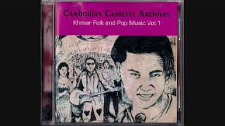 Cambodian Cassette Archives Khmer Folk and Pop Music Vol. 1
