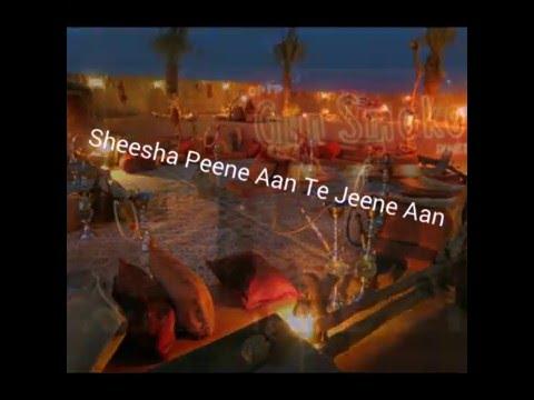 Sheesha Peene Aan Te jeene Aan full song