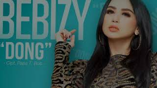 "Download lagu Bebizy - ""DONG"" (MP3)"