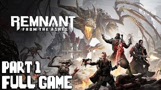 REMNANT FROM THE ASHES Gameplay Walkthrough Part 1 FULL GAME - No Commentary